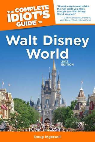 The Complete Idiot's Guide to Walt Disney world