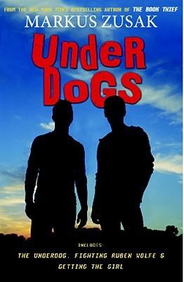 Underdogs (Wolfe Brothers, #1-3) by Markus Zusak