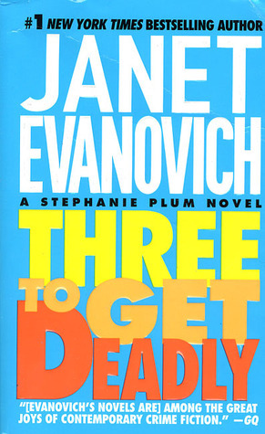 Janet Evanovich - Stephanie Plum 3 - Three to Get Deadly