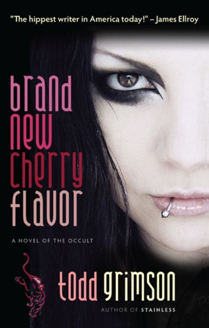 Brand New Cherry Flavor: A Novel of the Occult