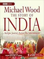 The Story of India: An Epic Journey Across the Subcontinent