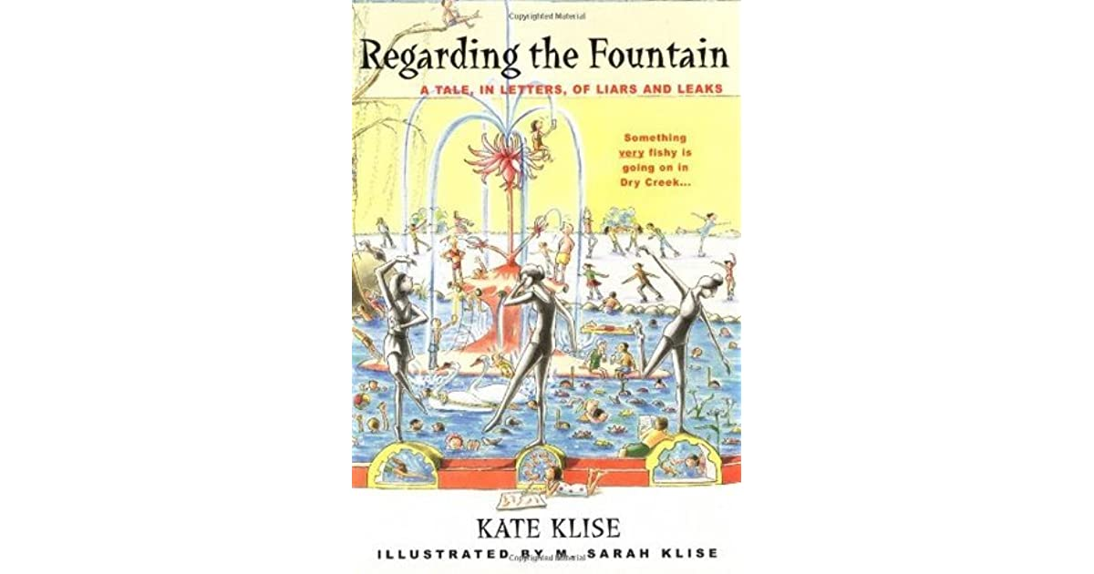 Regarding the Fountain: A Tale, in Letters, of Liars and