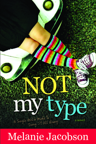 Not My Type: A Single Girl's Guide to Doing It All Wrong  pdf