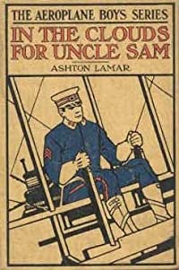 In the Clouds for Uncle Sam: Or, Morey Marshall of the Signal Corps