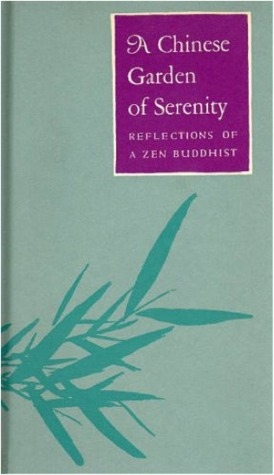 A Chinese Garden of Serenity: Reflections of a Zen Buddhist