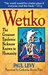 Wetiko: The Greatest Epidemic Sickness Known to Humanity