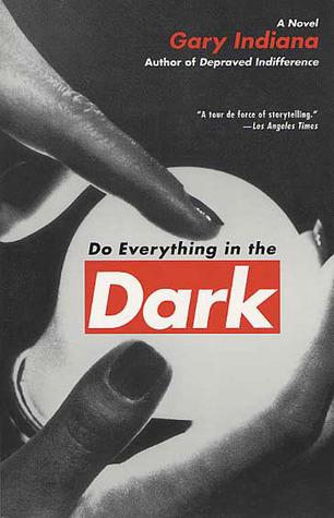 Do Everything in the Dark