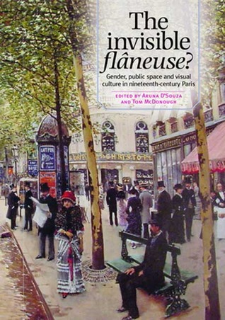 The Invisible Flaneuse?: Gender, Public Space and Visual Culture in Nineteenth-Century Paris