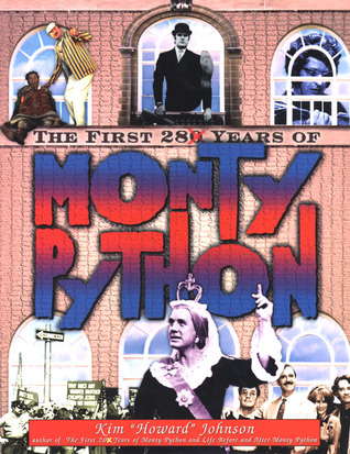 The First 28 Years of Monty Python, Revised Edition by Kim Howard Johnson