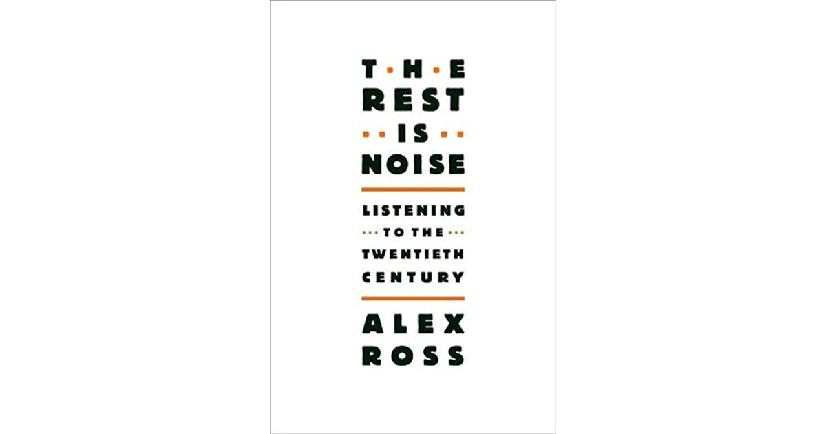Books The Rest Is Noise: Listening to the Twentieth ...