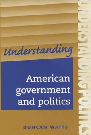 Understanding American Government And Politics: A Guide For A2 Politics Students