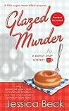 Glazed Murder by Jessica Beck