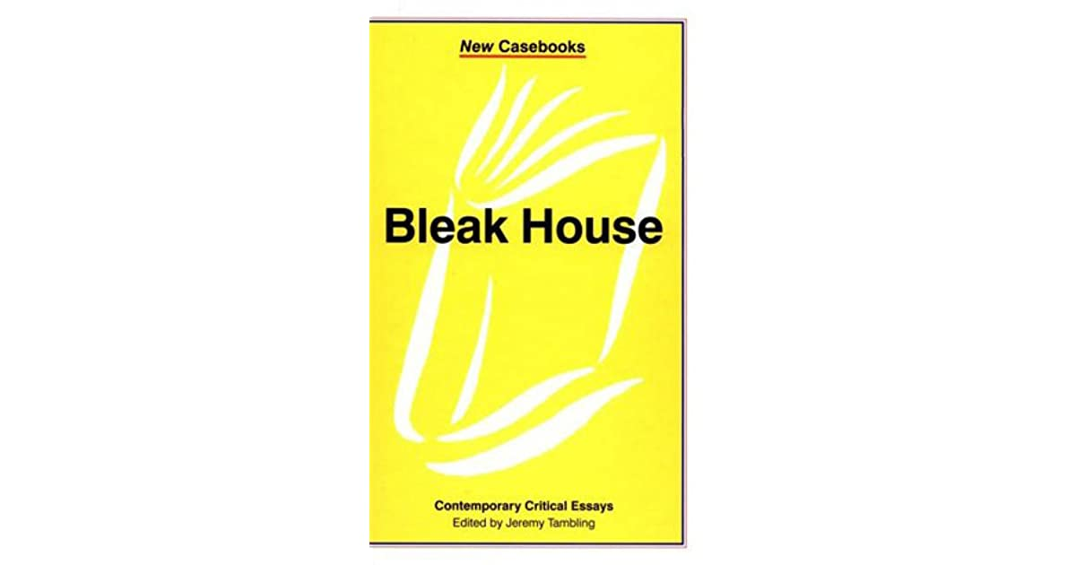 bleak house essay Essays and criticism on charles dickens' bleak house - critical essays.