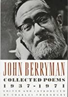 John Berryman: Collected Poems 1937-1971