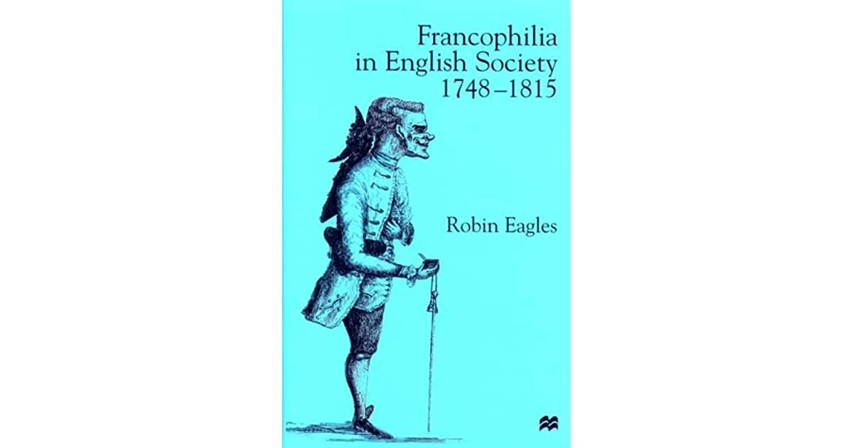 Francophilia in English Society, 1748–1815