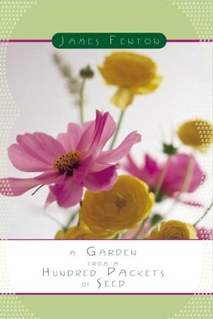 A Garden From A Hundred Packets Of Seed by James Fenton