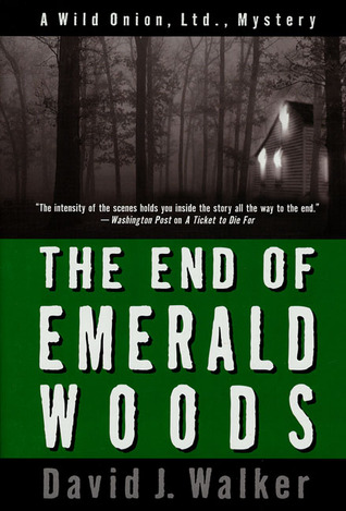 The End of Emerald Woods (Wild Onion Ltd., #3)