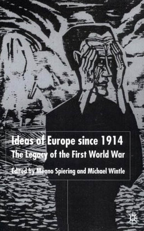 Ideas of Europe since 1914 The Legacy of the First World War