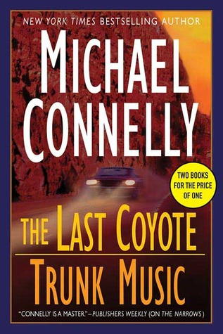 The Last Coyote / Trunk Music (Harry Bosch, #4, #5)