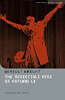 Resistible Rise of Arturo Ui (Student Editions) (Student Editions)