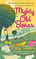 Mighty Old Bones
