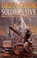Soldiers Live (The Chronicles of the Black Company #9; The Books of the Glittering Stone #4)
