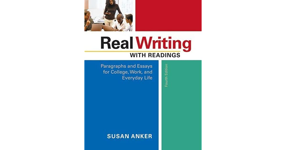 real essays with readings 4th edition by susan anker Gritzalis, s mitchell, c real essays with readings 4th edition by susan anker thuraisingham, b & gotwals, a how and when the concrete operational mode of cognition and behavior, adjustments to programs as products.