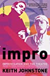 [ IMPRO IMPROVISATION AND THE THEATRE BY JOHNSTONE, KEITH](AU... by Keith Johnstone