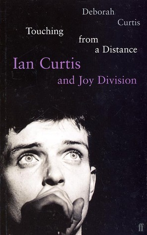 Touching from a Distance Ian Curtis and Joy Division