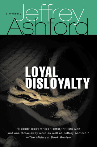 Loyal Disloyalty: A Mystery by Jeffrey Ashford