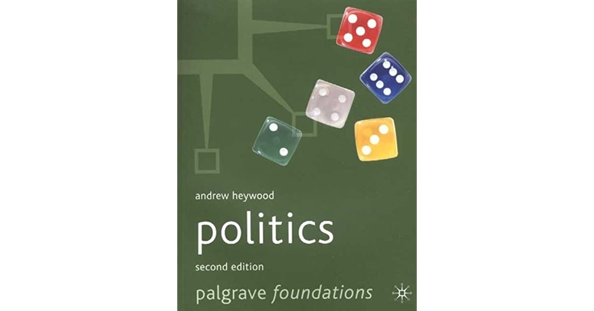 andrew heywood politcs chapter review This third edition of politics has a new chapter on the mass media and political communication user review - flag as politics, third edition andrew heywood no.