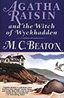 Agatha Raisin and the Witch of Wyckhadden (Agatha Raisin, #9)
