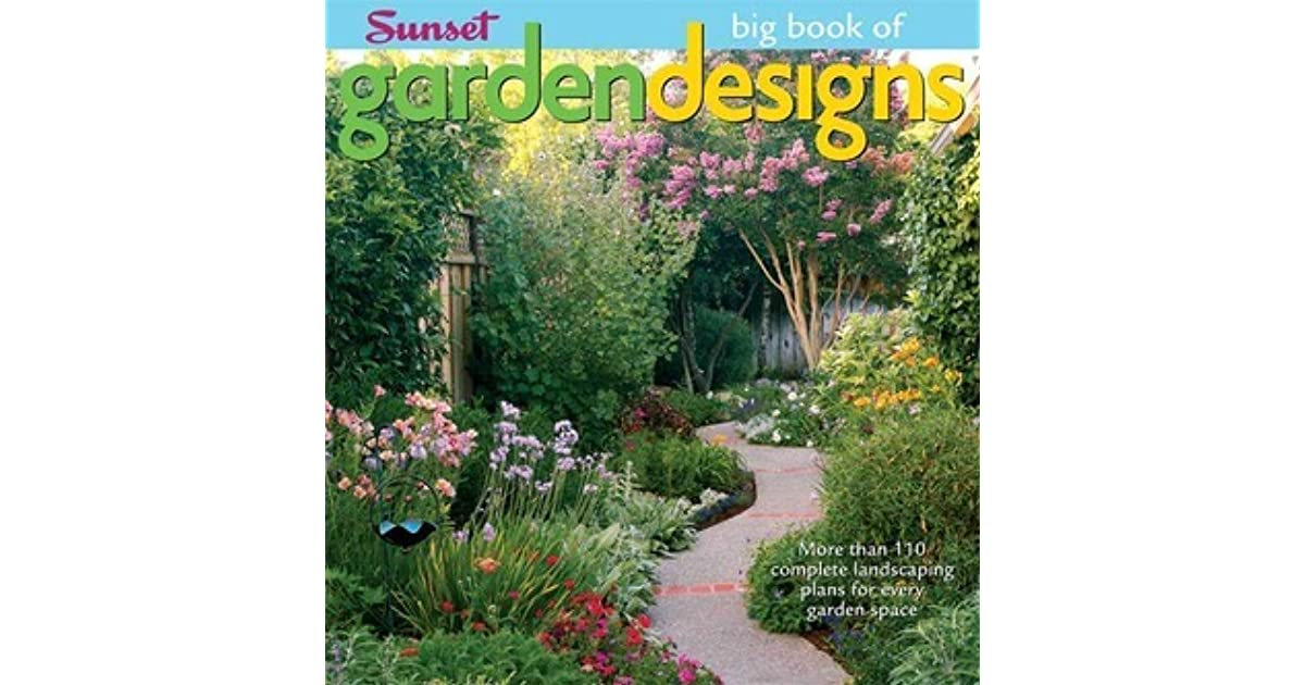The Big Book of Garden Designs: More Than 110 Complete ...