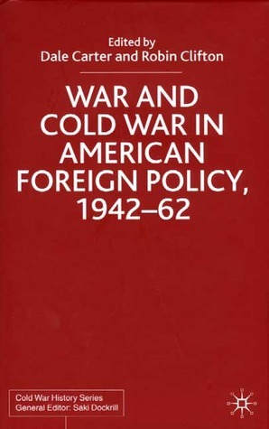 War and Cold War in American Foreign Policy, 1942-62