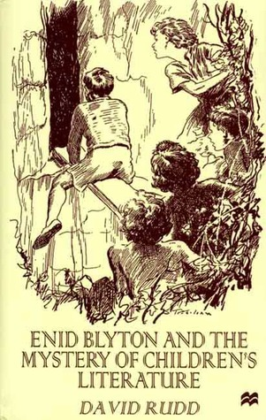 Enid Blyton and the Mystery of Children's Literature by David Rudd