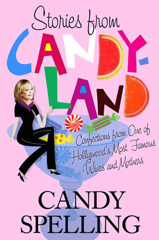 Stories from Candyland: Confections from One of Hollywood's Most Famous Wives and Mothers