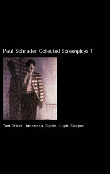 Collected Screenplays 1: Taxi Driver / American Gigolo / Light Sleeper