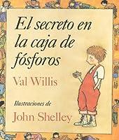 El Secreto En La Caja de Fosforos: Spanish Hardcover Edition of the Secret in the Matchbox