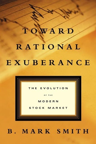 Toward Rational Exuberance The Evolution of the Modern Stock Market