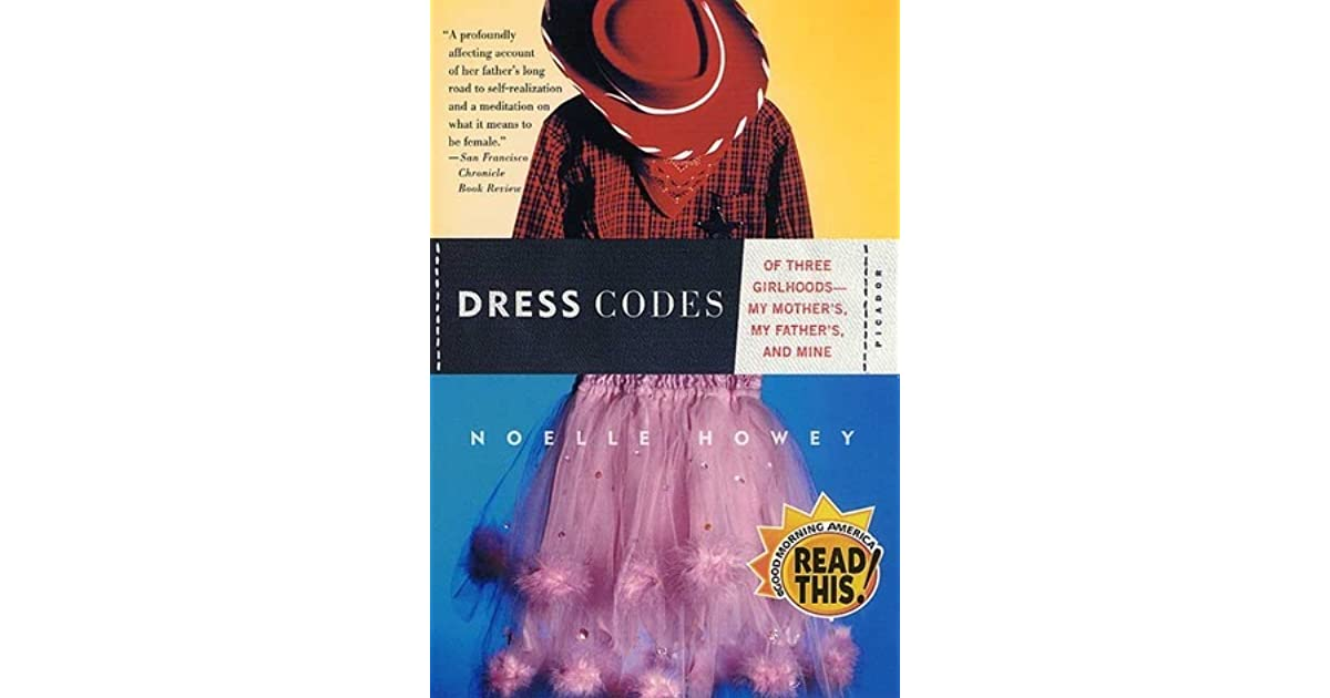 dress codes of three girlhoods my mother s my father s and  dress codes of three girlhoods my mother s my father s and mine by noelle howey