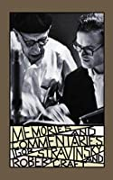 Memories and Commentaries: New One-Volume Edition Compiled and Edited by Robert Craft