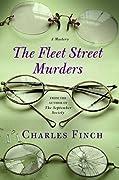 The Fleet Street Murders (Charles Lenox Mysteries, #3)