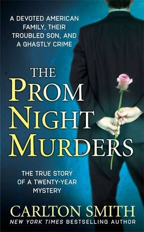The Prom Night Murders A Devoted American Family, their Troubled Son, and a Ghastly Crime (St