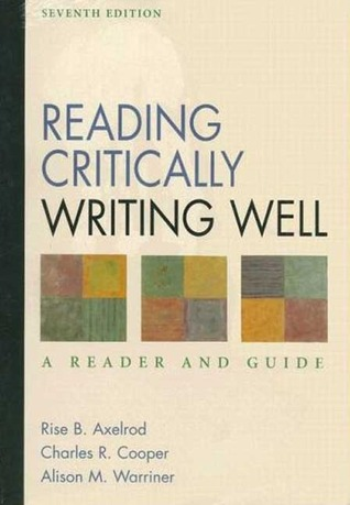 Reading Critically, Writing Well: A Reader and Guide [With Writer's Reference]