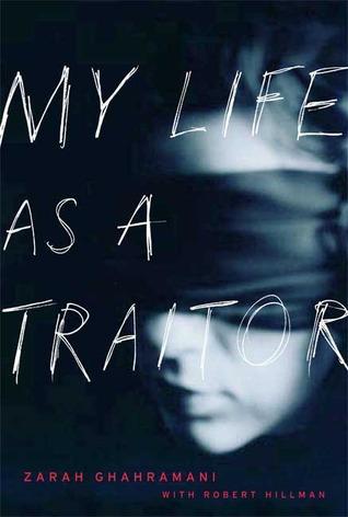 My Life as a Traitor: An Iranian Memoir