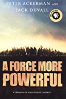 A Force More Powerful: A Century of Nonviolent Conflict