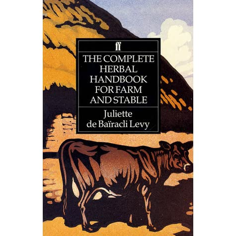 The Complete Herbal Handbook for Farm and Stable, de Baïracli Levy, Juliette