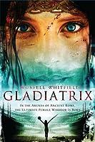 Gladiatrix (Gladiatrix #1)