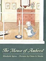 The Mouse of Amherst: A Tale of Young Readers