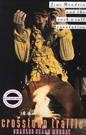 Crosstown Traffic Jimi Hendrix & The Post-War Rock 'N' Roll Revolution